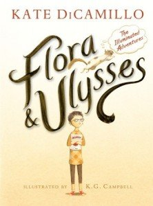 Kate DiCamillo's Flora & Ulysses from Candlewick Press with illustrations by K. G. Campbell.