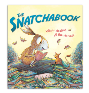 The Snatchabook, Who's Stealing All The Stories? by Helen Docherty with illustrations by Thomas Docherty from Sourcebooks/Jabberwocky 2013.