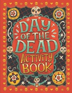 Day of the Dead Activity Book by Karl Jones with illustrations by Steve Simpson from Price Stern Sloan 2013.