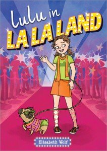 Lulu in LA LA Land by Elisabeth Wolf from Sourcebooks/Jabberwocky.