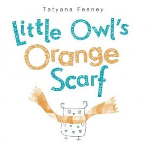 Cover image of Little Owl's Orange Scarf by Tatyana Feeney