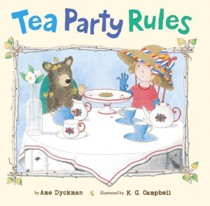 Tea Party Rules by Ame Dyckman with illustrations by K. G. Campbell