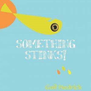 Something Stinky! by Gail Heddrick