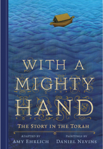 With a Mighty Hand adapted by Amy Ehrlich with paintings by Daniel Nevins