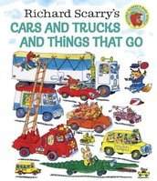 Richard Scarry's Cars and Trucks and Things That Go 40th Anniversary Edition