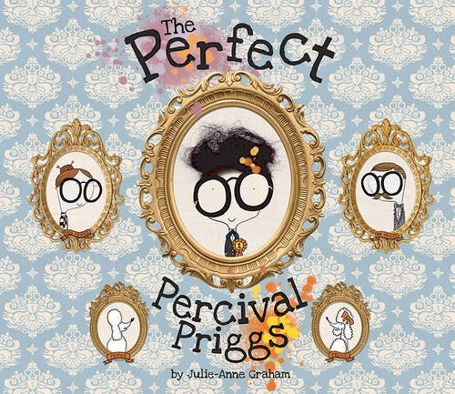 The Perfect Percival Priggs by Julie-Anne Graham
